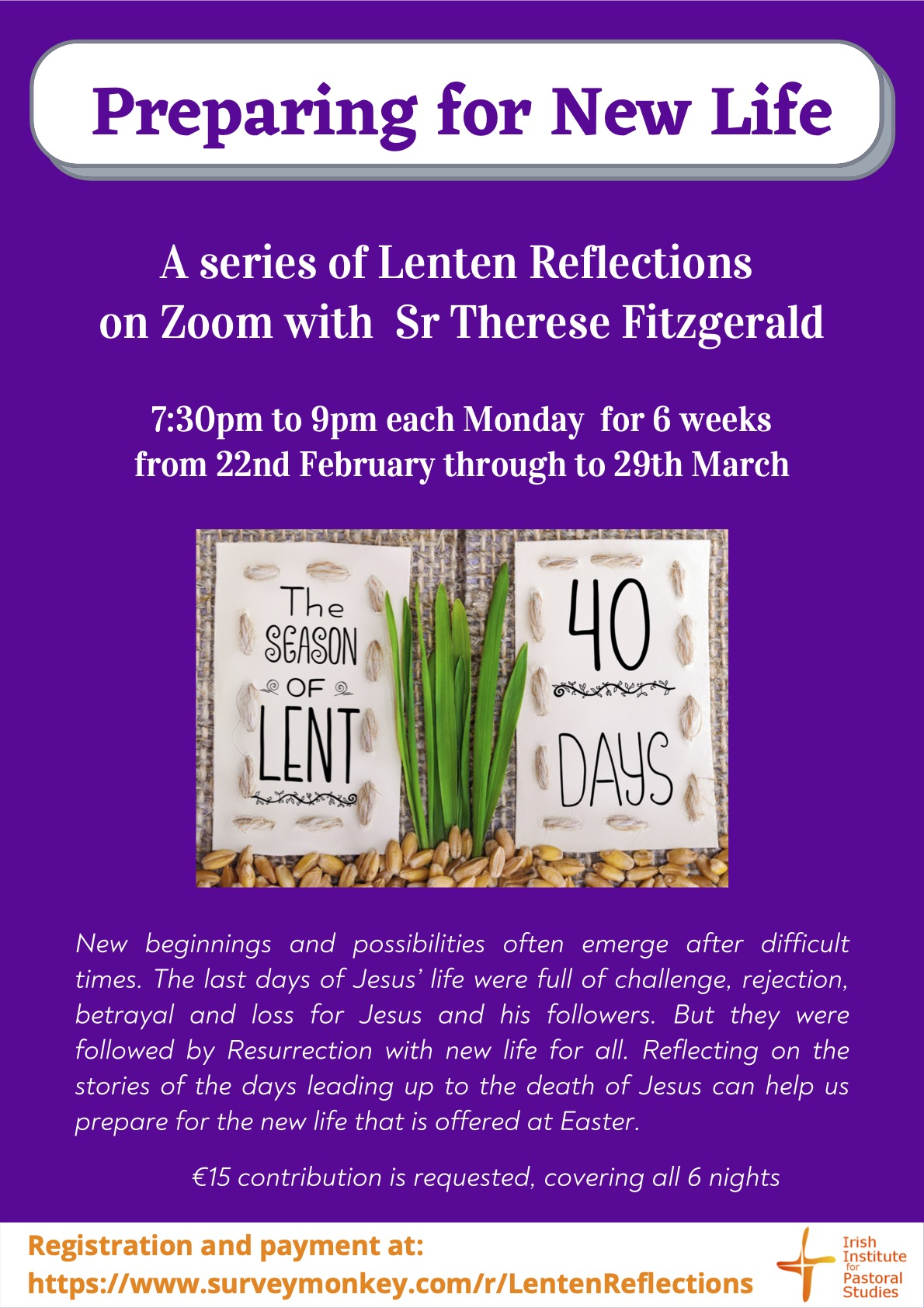 'Preparing for New Life' - six Lenten Reflection evenings with Sr Therese Fitzgerald (Sister of Sion)